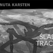 ŚLADY/ TRACES, Danuta Karsten, 25 X-29 XI 2019