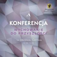 Konferencja - Wychowanie do Przyszłości