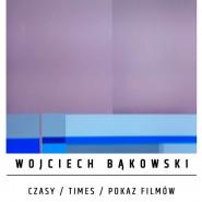 Wojciech Bąkowski - Czasy