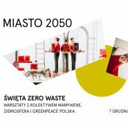 Święta zero waste | Miasto 2050 i Greenpeace Trójmiasto