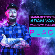 "Stand-up Adam Van Bendler Nowy Program ""Placebo"""