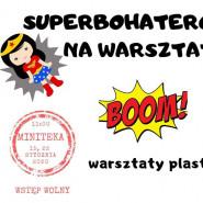 Superbohaterowie na warsztat