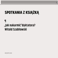 Spotkania z książką: Witold Szabłowski