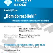 Teatr przy Stole | Anatolij Krym Dom do rozbiórki