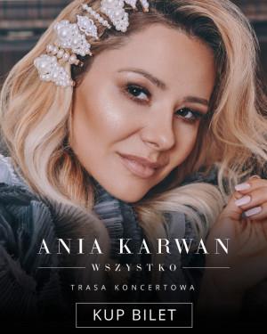 Ania Karwan - Wszystko - Gdańsk, 16 lutego 2020 (niedziela)