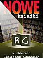 Nowe książki w zbiorach Biblioteki Gdańskiej