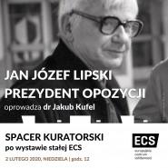 Jan Józef Lipski: prezydent opozycji