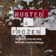 Rusted & Frozen