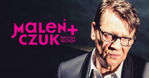 Maleńczuk + Rhythm Section  - Gdańsk, 17 kwietnia 2020 (piątek)