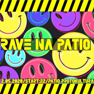 RAVE na Patio