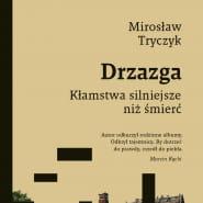 Bliżej historii: spotkanie z Mirosławem Tryczykiem