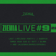 Ziemia LIVE #9: LASY Release Party! / Kadrych / ABD
