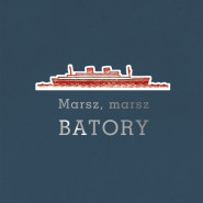 Marsz, marsz Batory - spotkanie autorskie