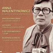 Anna Walentynowicz - spacer kuratorski
