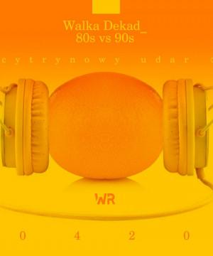 Walka Dekad - 80s vs 90s