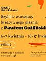 Szybkie warsztaty kreatywnego pisania z Pawłem Goźlińskim