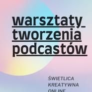 ONLINE: Warsztaty tworzenia podcastów