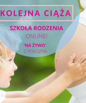 Szkoła rodzenia - KOLEJNA CIĄŻA - kurs ONLINE + indywidualne konsultacje z położną!
