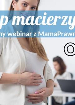 Urlop macierzyński - bezpłatny webinar z prawniczką!