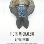 Piotr Michalski. prymitywNIE