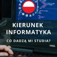 Kierunek Informatyka  co dadzą mi studia?