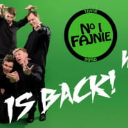 No i Fajnie w 107 - Is back!