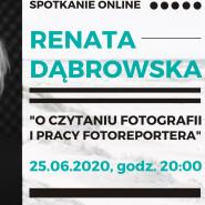 Renata Dąbrowska o czytaniu fotografii - spotkanie online