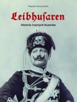 """3 książki """"Leibhusaren. Historia Czarnych Huzarów"""""""