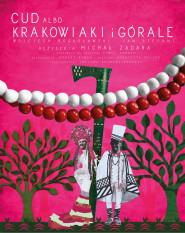 Cud albo Krakowiaki i Górale -