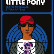 """Zaproszenie na spektakl """"Little Pony"""""""