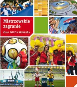 Książka o Euro 2012 w Gdańsku być może trafi za jakiś czas do księgarń. Póki co jest dostępna w Internecie za darmo.