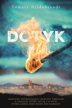 """Tomasz Hildebrandt """"Dotyk"""", Wydawnictwo Akurat 2017"""
