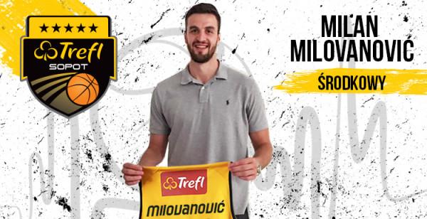 Zatrudnienie Milana Milovanovicia wydaje się bardzo dobrym ruchem Trefla Sopot.