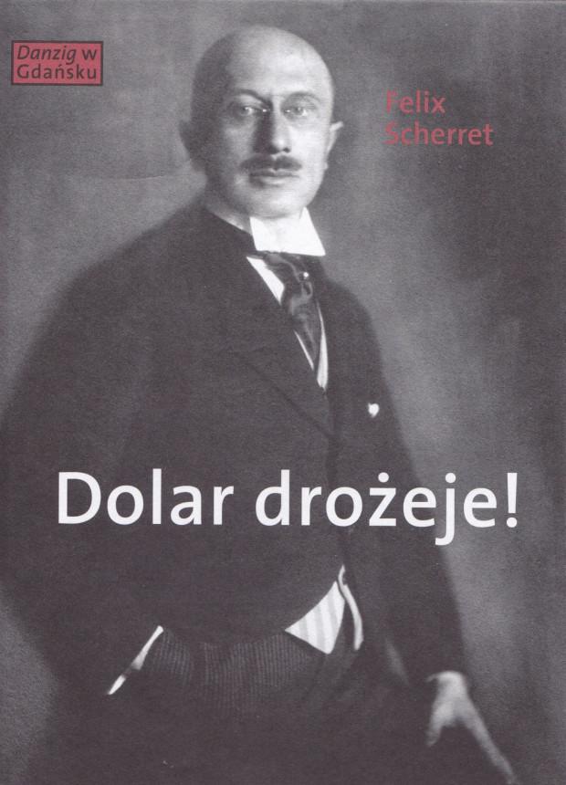 Okładka powieści Felixa Scherreta opowiadającej o epoce szalejącej inflacji w Wolnym Mieście Gdańsku. Wydała ją Fundacja Terytoria Książki.