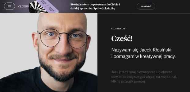 Jacek Kłosiński podpowiada, jak zwiększyć swoją produktywność, rozwinąć karierę i myśleć kreatywnie.