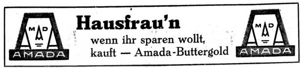 """Reklama zamieszczona w gazecie Danziger Volksstimme z 9 listopada 1928 r. """"Gospodynie, jeśli chcecie zaoszczędzić, kupujcie [masło - dop. red.] Amada-Buttergold"""" - brzmi umieszczone na niej hasło."""